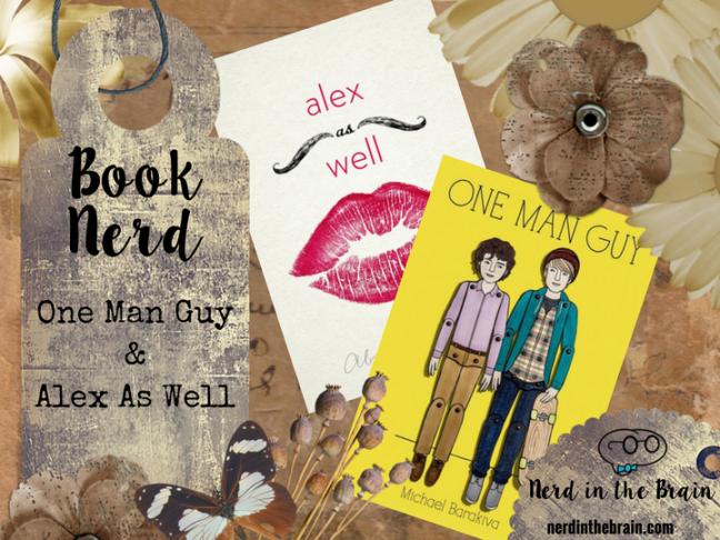 Book Nerd: One Man Guy & Alex As Well | Nerd in the Brain