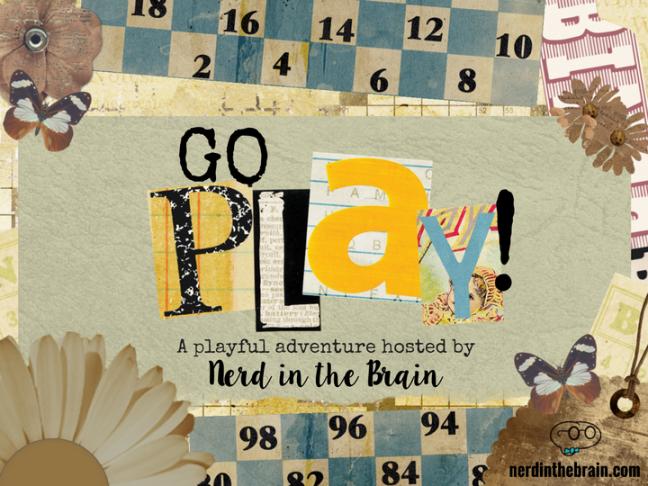 Go Play! | Nerd in the Brain
