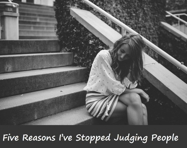 Five Reasons I've Stopped Judging People