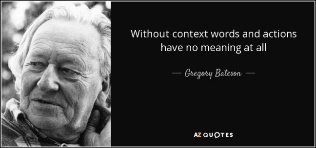 quote-without-context-words-and-actions-have-no-meaning-at-all-gregory-bateson-126-88-40
