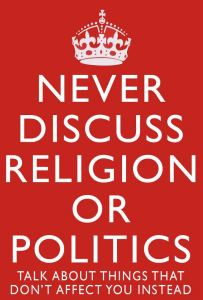 never-discuss-religion-or-politics